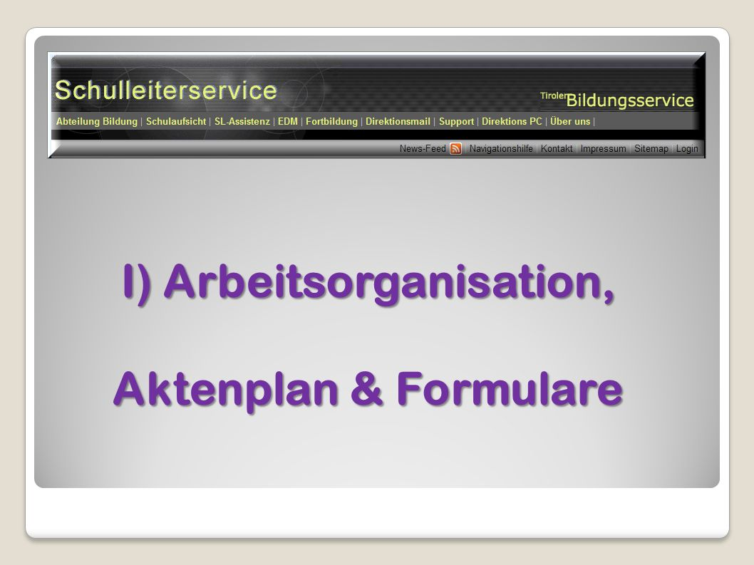 I) Arbeitsorganisation, Aktenplan & Formulare