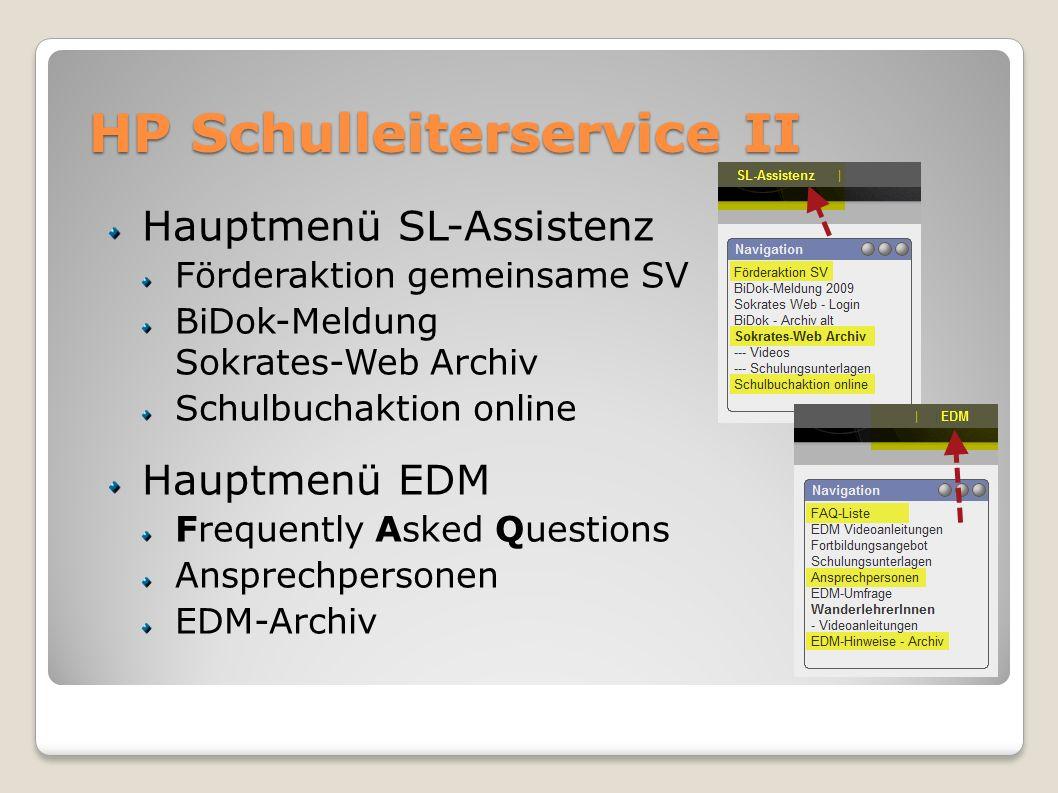 HP Schulleiterservice II Hauptmenü SL-Assistenz Förderaktion gemeinsame SV BiDok-Meldung Sokrates-Web Archiv Schulbuchaktion online Hauptmenü EDM Freq