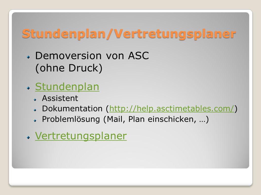 Stundenplan/Vertretungsplaner Demoversion von ASC (ohne Druck) Stundenplan Assistent Dokumentation (http://help.asctimetables.com/)http://help.asctime