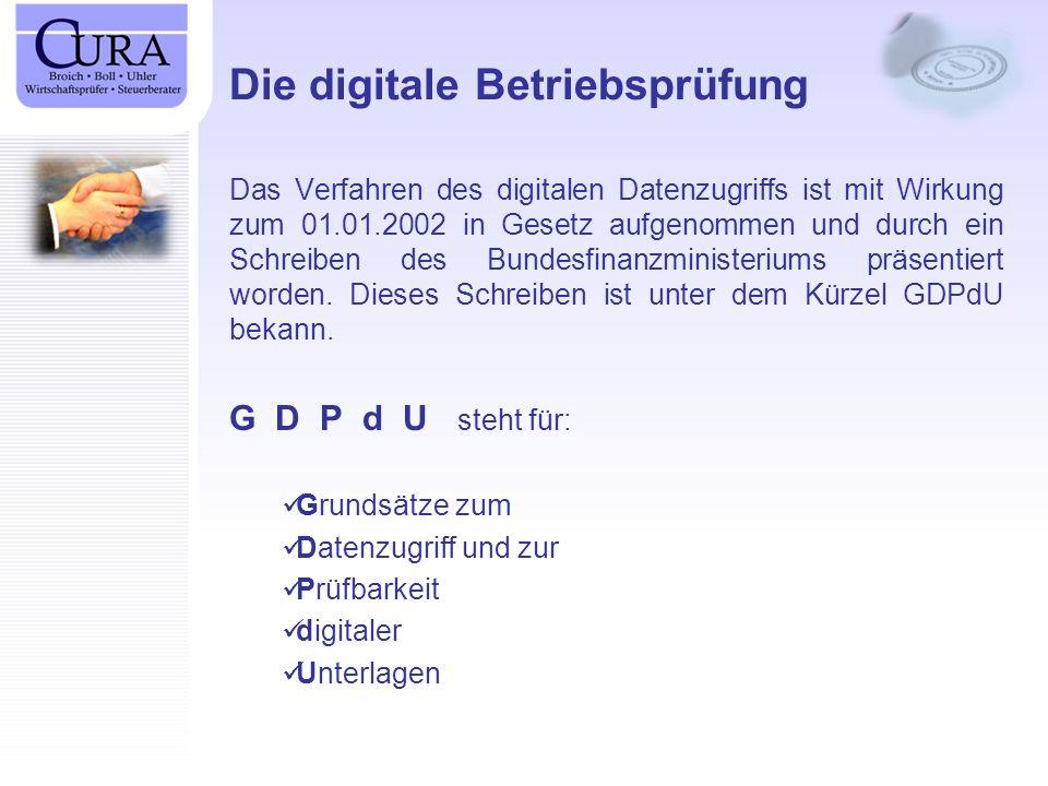 Die digitale Betriebsprüfung Das Verfahren des digitalen Datenzugriffs ist mit Wirkung zum 01.01.2002 in Gesetz aufgenommen und durch ein Schreiben des Bundesfinanzministeriums präsentiert worden.