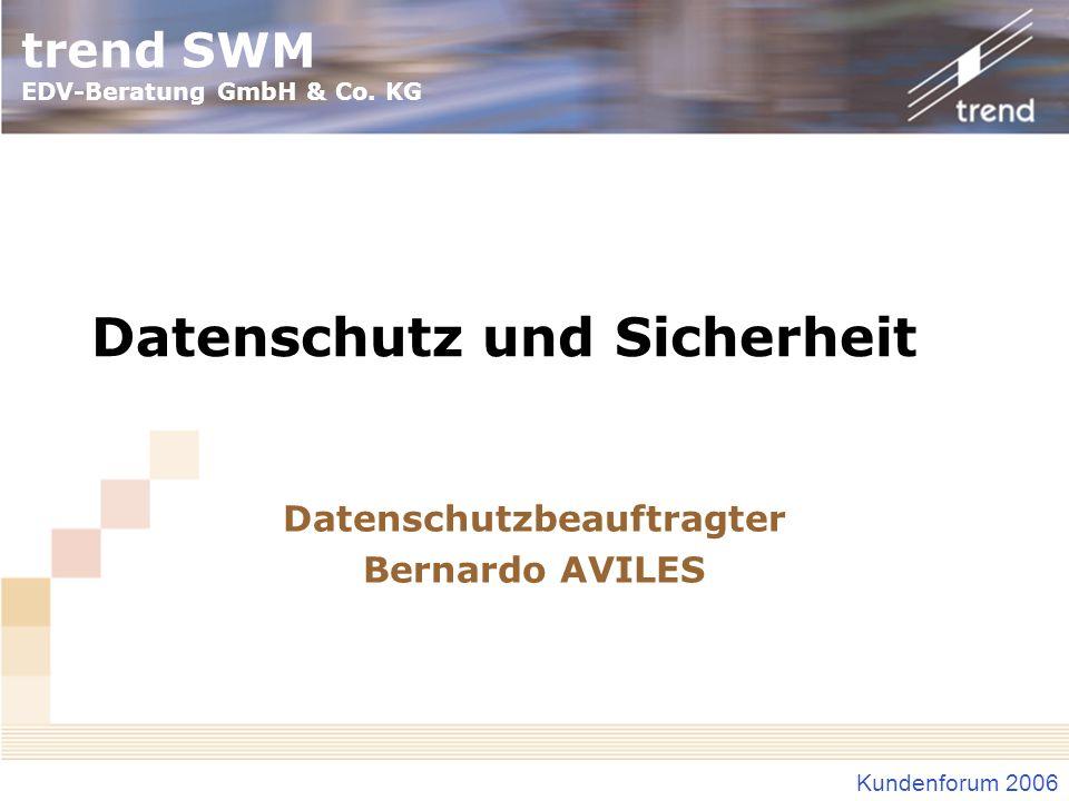 Kundenforum 2006 Datenschutzbeauftragter Funktionen Organisation der Datenschutz Organisation der Datensicherheit Dokumentation der Maßnahmen Analyse Ziele formulieren Soll/Ist Status überwachen Mitarbeiter-Aufklärung