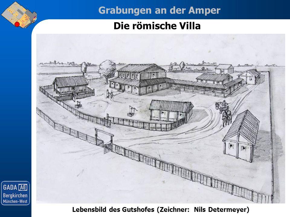 Grabungen an der Amper Die römische Villa Lebensbild des Gutshofes (Zeichner: Nils Determeyer)