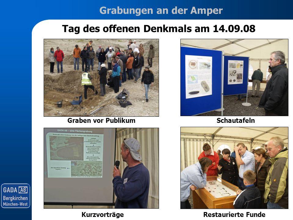 Grabungen an der Amper Tag des offenen Denkmals am 14.09.08 Graben vor PublikumSchautafeln Restaurierte FundeKurzvorträge