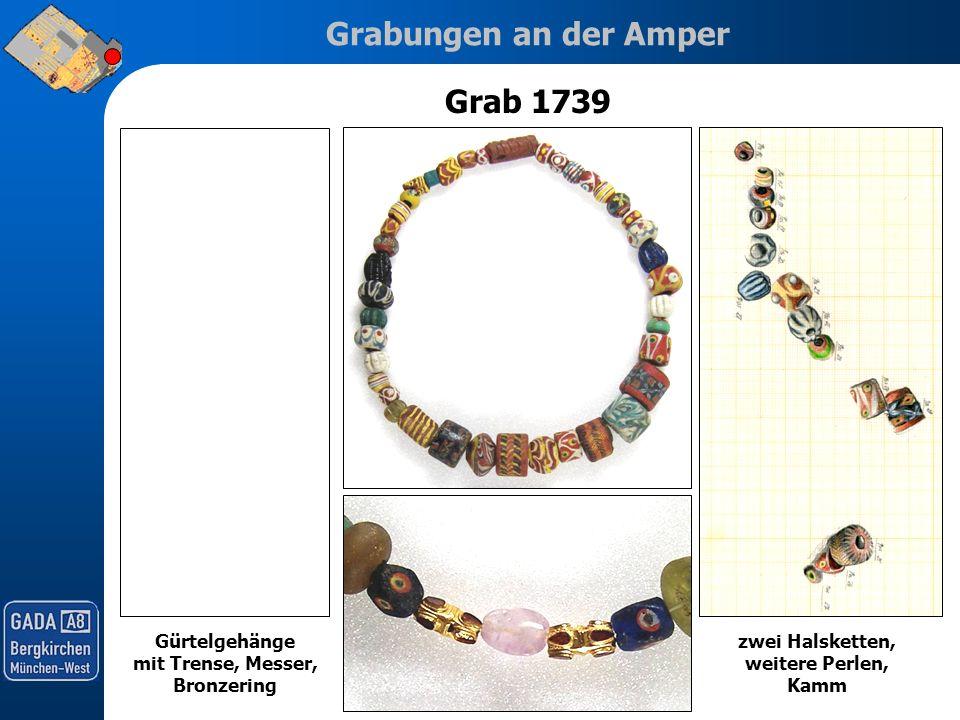 Grabungen an der Amper Grab 1739 zwei Halsketten, weitere Perlen, Kamm Gürtelgehänge mit Trense, Messer, Bronzering