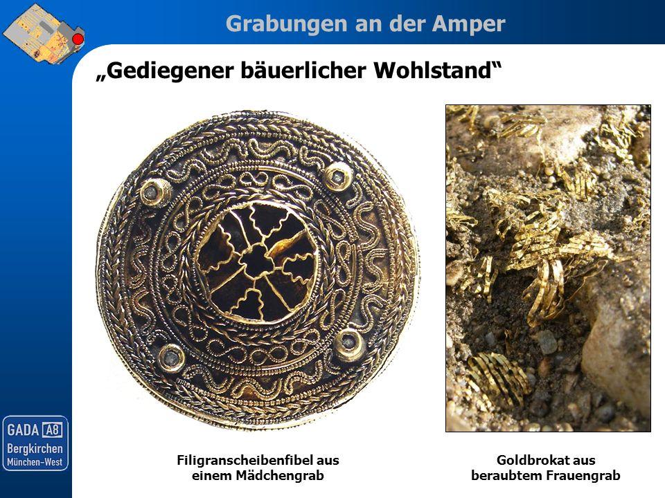 Grabungen an der Amper Gediegener bäuerlicher Wohlstand Filigranscheibenfibel aus einem Mädchengrab Goldbrokat aus beraubtem Frauengrab