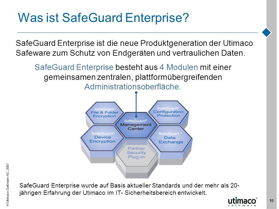 Utimaco Safeware AG, 2007 10 Was ist SafeGuard Enterprise? SafeGuard Enterprise ist die neue Produktgeneration der Utimaco Safeware zum Schutz von End