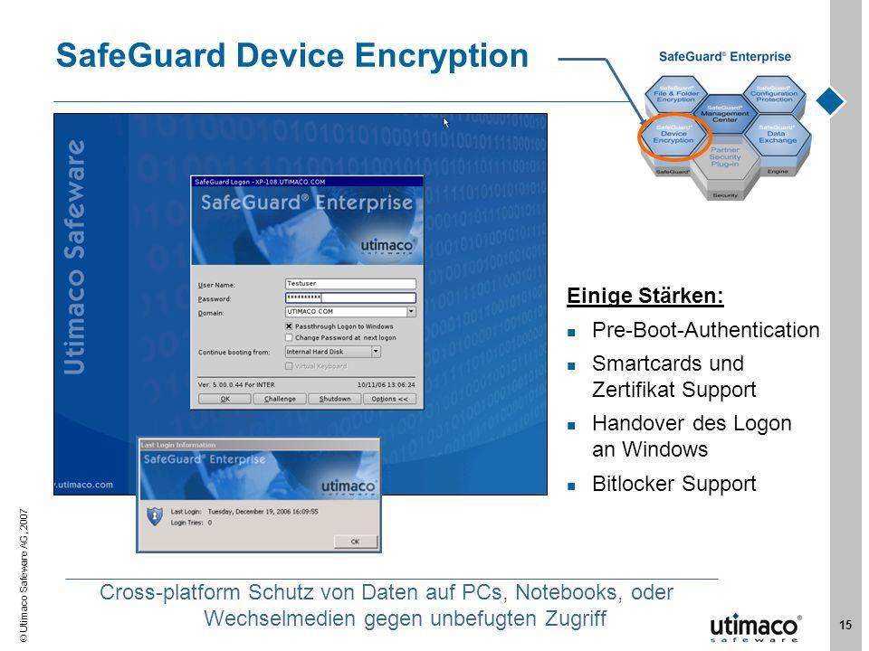 Utimaco Safeware AG, 2007 15 SafeGuard Device Encryption Einige Stärken: Pre-Boot-Authentication Smartcards und Zertifikat Support Handover des Logon