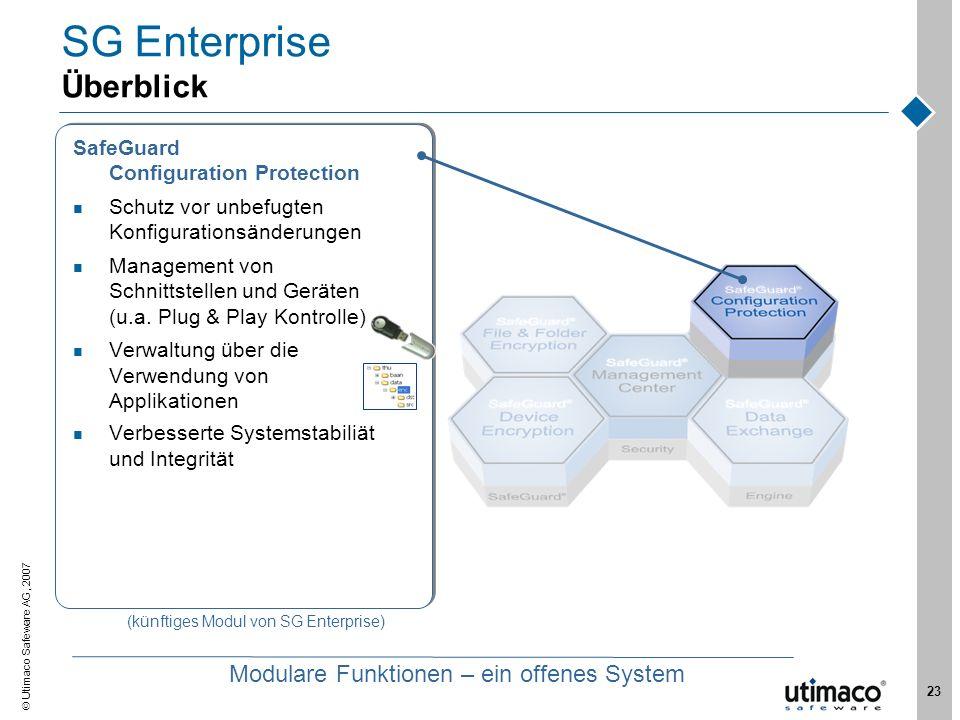 Utimaco Safeware AG, 2007 23 SG Enterprise Überblick SafeGuard Configuration Protection Schutz vor unbefugten Konfigurationsänderungen Management von