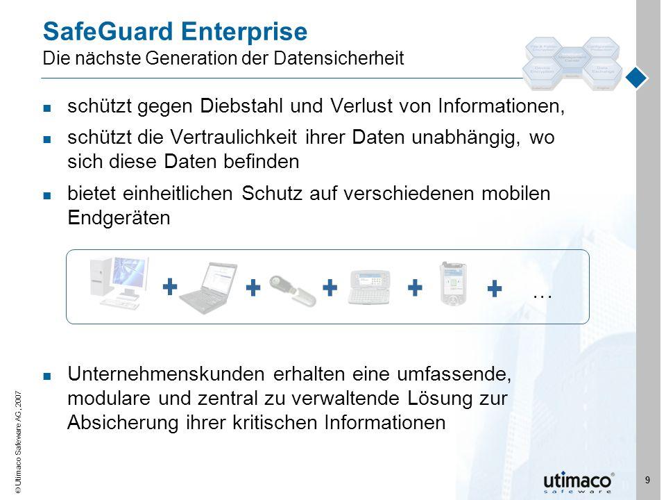 Utimaco Safeware AG, 2007 9 SafeGuard Enterprise Die nächste Generation der Datensicherheit schützt gegen Diebstahl und Verlust von Informationen, sch