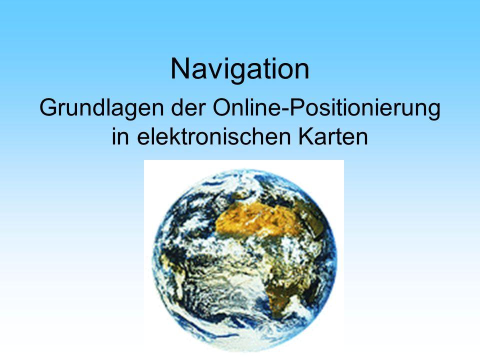 Navigation Grundlagen der Online-Positionierung in elektronischen Karten