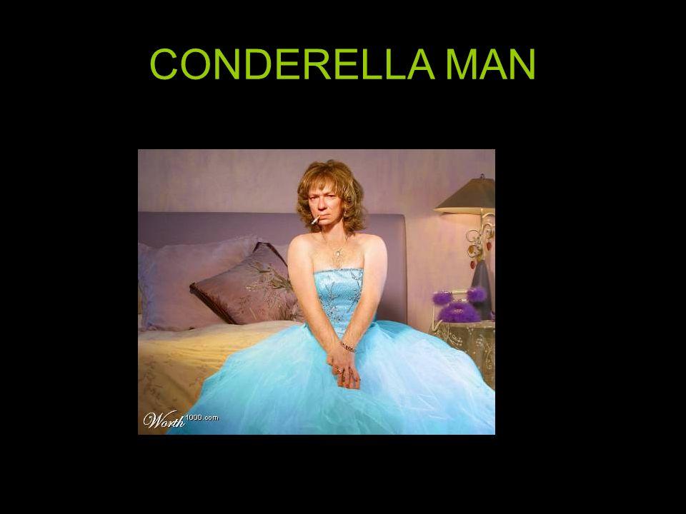 CONDERELLA MAN
