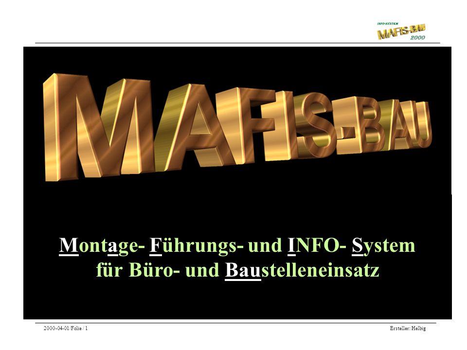 Ersteller: Helbig2000-04-01/Folie / 1 Montage- Führungs- und INFO- System für Büro- und Baustelleneinsatz