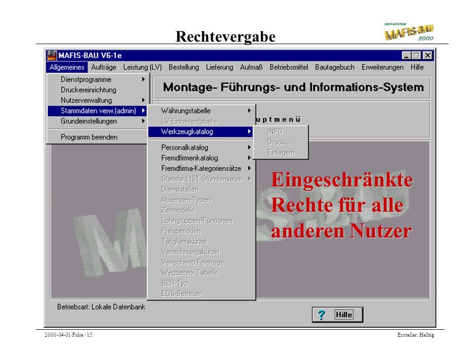 Ersteller: Helbig2000-04-01/Folie / 15 Eingeschränkte Rechte für alle anderen Nutzer Rechtevergabe