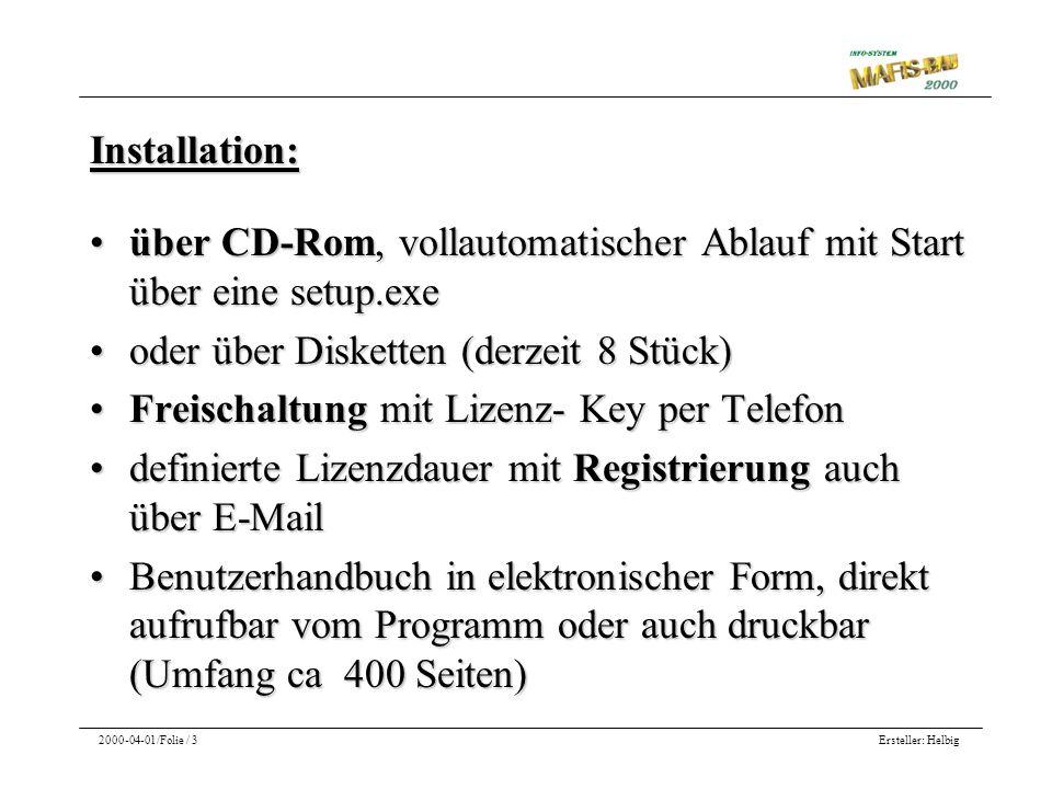 Ersteller: Helbig2000-04-01/Folie / 3 Installation: über CD-Rom, vollautomatischer Ablauf mit Start über eine setup.exeüber CD-Rom, vollautomatischer