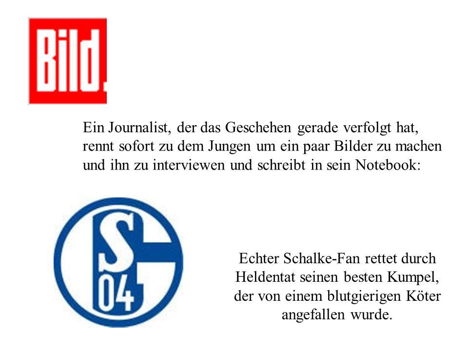 Der Junge: Aber ich bin doch gar kein Schalke-Fan .