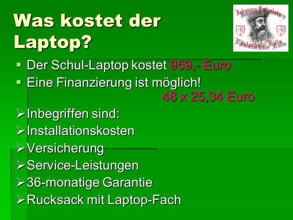 Was kostet der Laptop? Der Schul-Laptop kostet 959,- Euro Der Schul-Laptop kostet 959,- Euro Eine Finanzierung ist möglich! 48 x 25,34 Euro Eine Finan