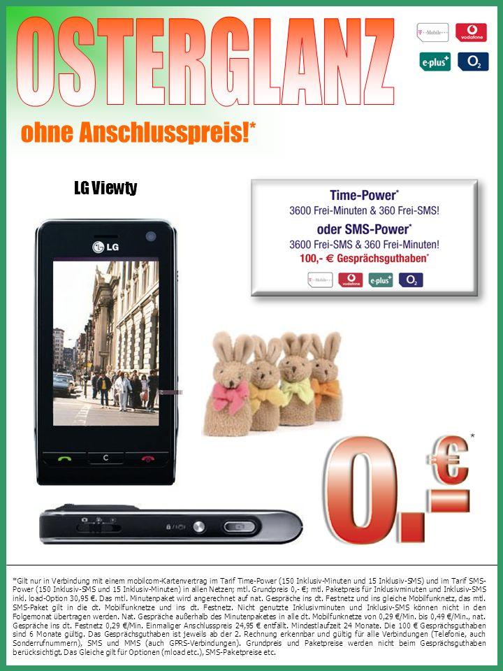 LG Viewty ohne Anschlusspreis!* *Gilt nur in Verbindung mit einem mobilcom-Kartenvertrag im Tarif Time-Power (150 Inklusiv-Minuten und 15 Inklusiv-SMS) und im Tarif SMS- Power (150 Inklusiv-SMS und 15 Inklusiv-Minuten) in allen Netzen; mtl.