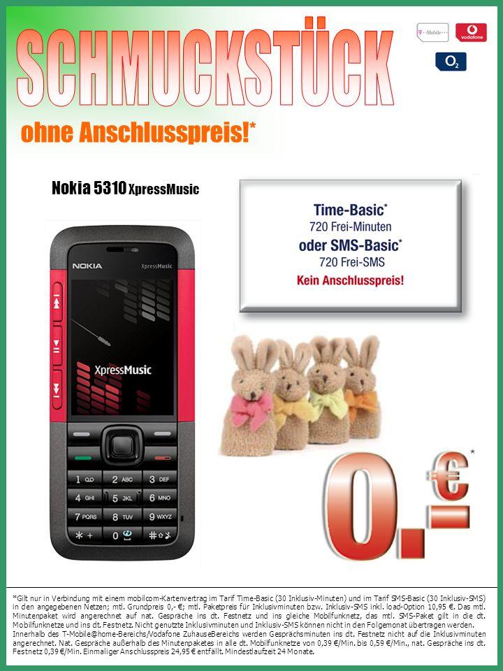 Nokia 5310 XpressMusic ohne Anschlusspreis!* *Gilt nur in Verbindung mit einem mobilcom-Kartenvertrag im Tarif Time-Basic (30 Inklusiv-Minuten) und im Tarif SMS-Basic (30 Inklusiv-SMS) in den angegebenen Netzen; mtl.