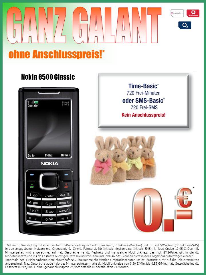 Nokia 6500 Classic ohne Anschlusspreis!* *Gilt nur in Verbindung mit einem mobilcom-Kartenvertrag im Tarif Time-Basic (30 Inklusiv-Minuten) und im Tarif SMS-Basic (30 Inklusiv-SMS) in den angegebenen Netzen; mtl.