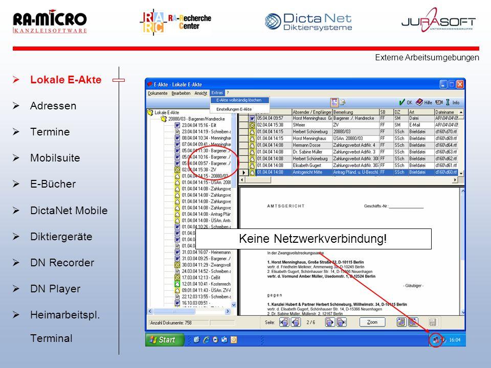 Lokale E-Akte Adressen Termine Mobilsuite E-Bücher DictaNet Mobile Diktiergeräte DN Recorder DN Player Heimarbeitspl.