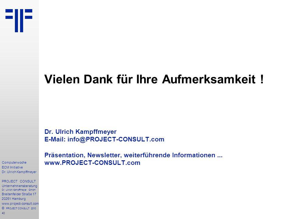 40 Computerwoche ECM Initiative Dr. Ulrich Kampffmeyer PROJECT CONSULT Unternehmensberatung Dr.