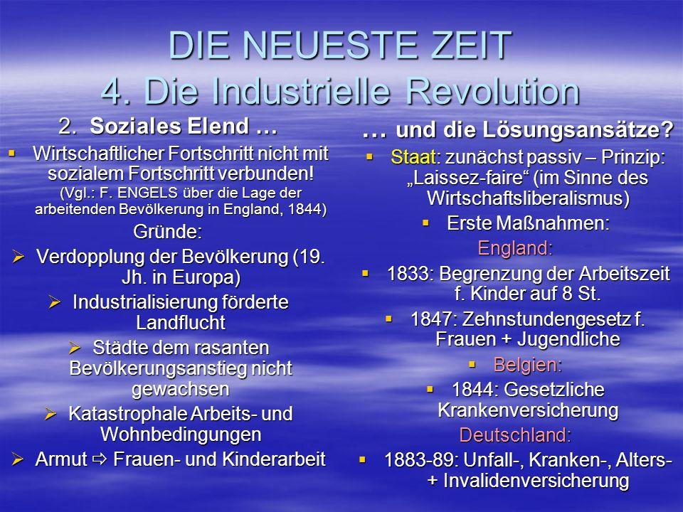 DIE NEUESTE ZEIT 4. Die Industrielle Revolution 2. Soziales Elend … Wirtschaftlicher Fortschritt nicht mit sozialem Fortschritt verbunden! (Vgl.: F. E