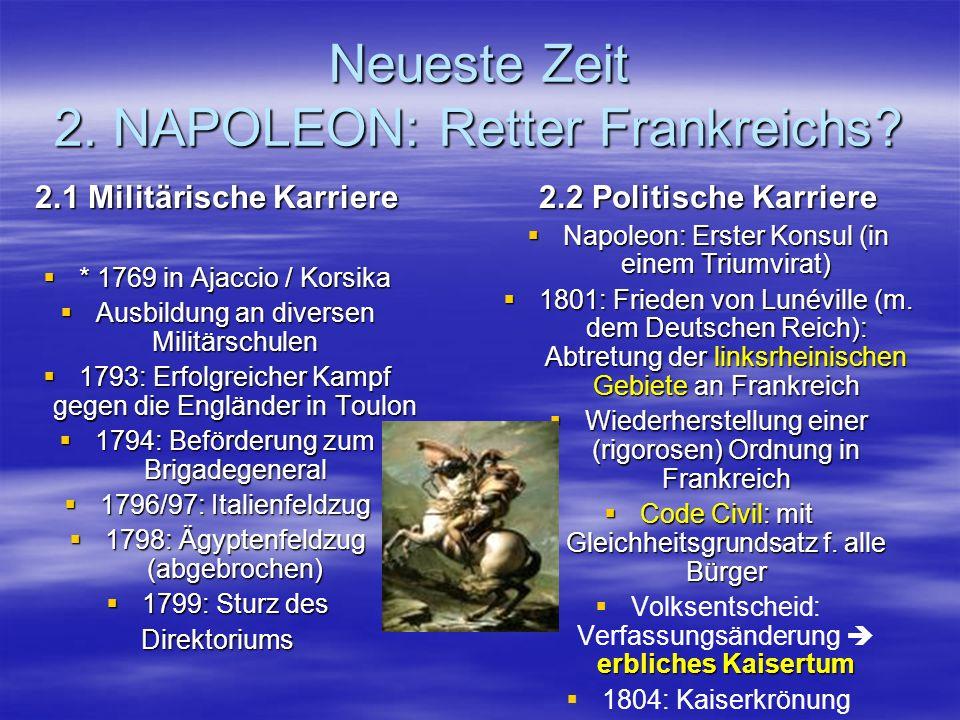 Neueste Zeit 2.NAPOLEON: Retter Frankreichs. 2.3 Europa unter Napoleons Führung.