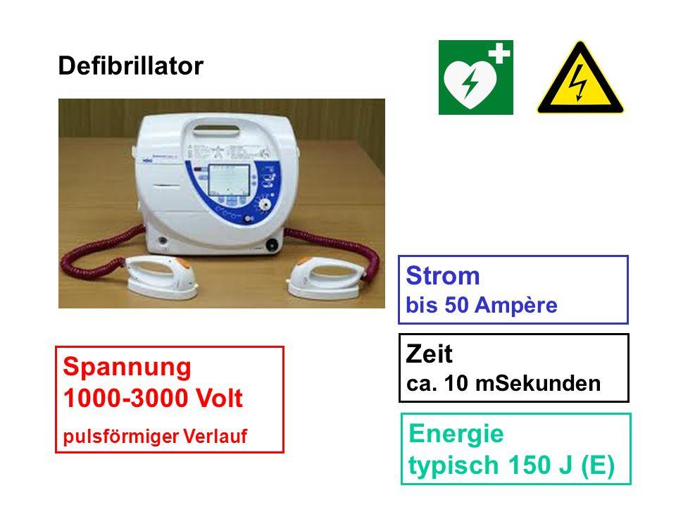 Defibrillator Spannung 1000-3000 Volt pulsförmiger Verlauf Strom bis 50 Ampère Zeit ca. 10 mSekunden Energie typisch 150 J (E)
