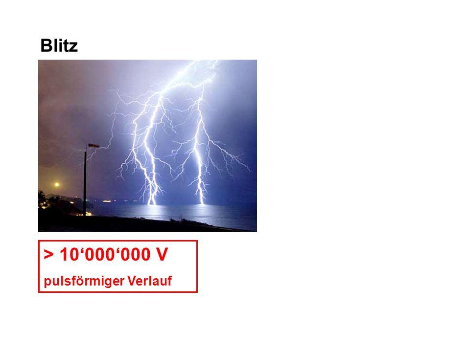 Blitz > 10000000 V pulsförmiger Verlauf