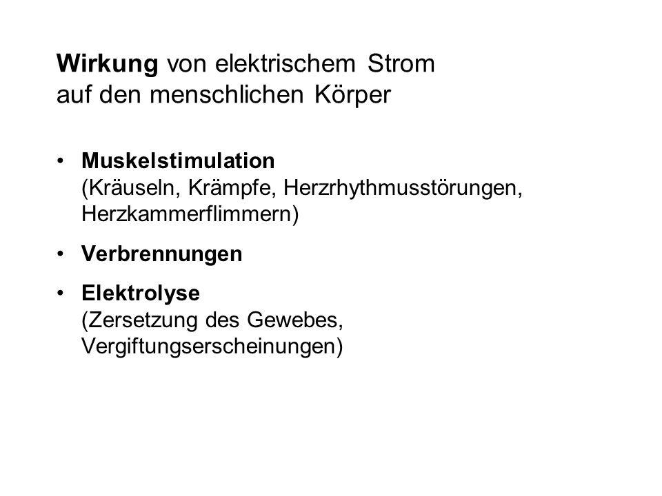 Faktoren für die Gefährlichkeit für den Menschen Spannung 1) Strom 2) Zeit (Dauer der Einwirkung) Weg des Stroms 1) Häufig ist die Leerlaufspannung bekannt.