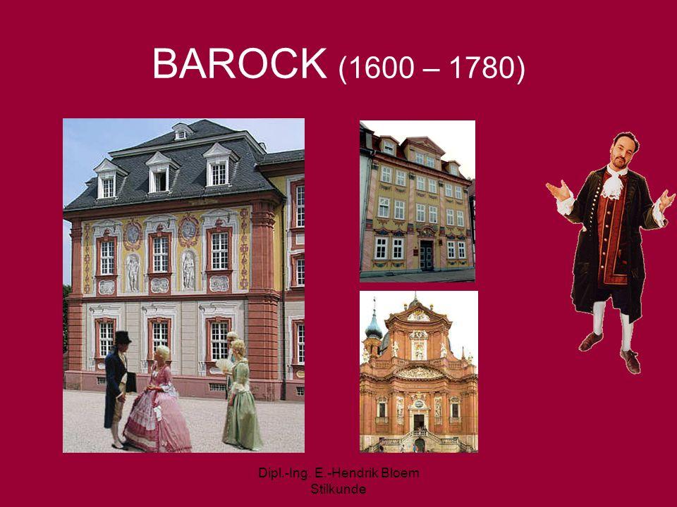 Dipl.-Ing. E.-Hendrik Bloem Stilkunde BAROCK (1600 – 1780)