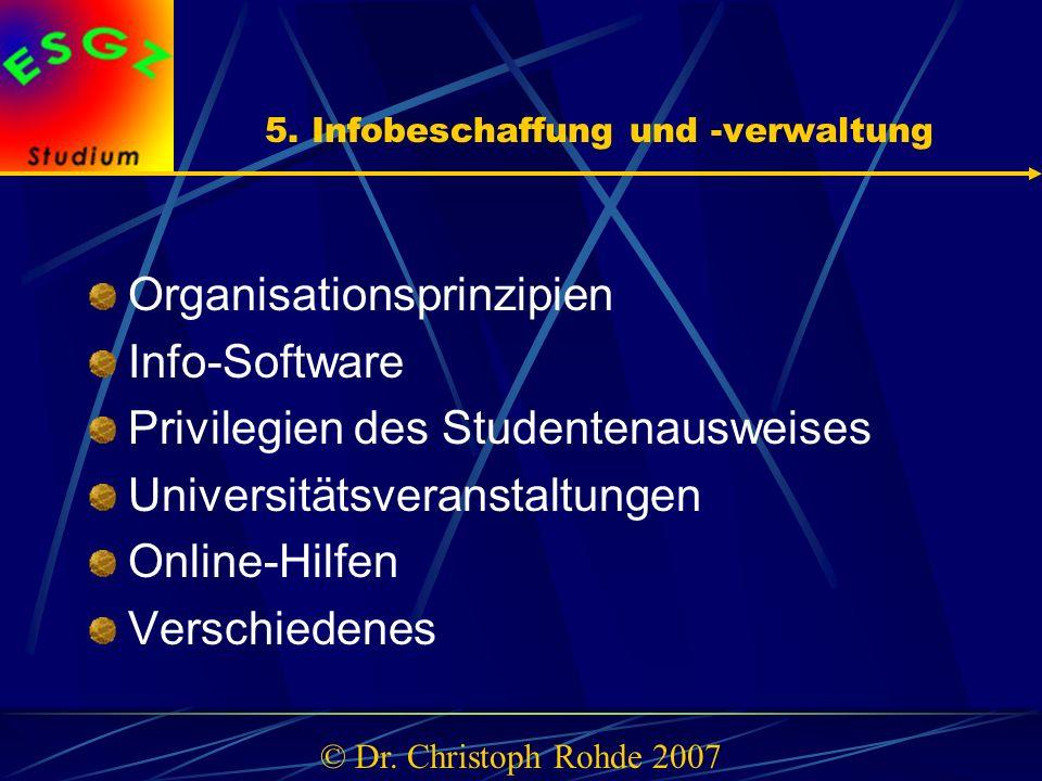 5. Infobeschaffung und -verwaltung Organisationsprinzipien Info-Software Privilegien des Studentenausweises Universitätsveranstaltungen Online-Hilfen