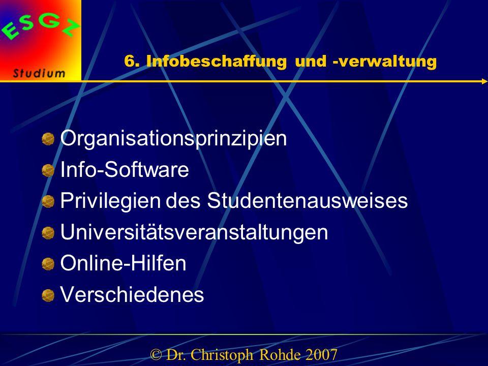 6. Infobeschaffung und -verwaltung Organisationsprinzipien Info-Software Privilegien des Studentenausweises Universitätsveranstaltungen Online-Hilfen