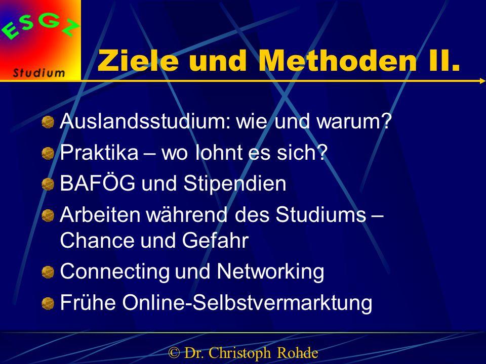 Ziele und Methoden II. Auslandsstudium: wie und warum.