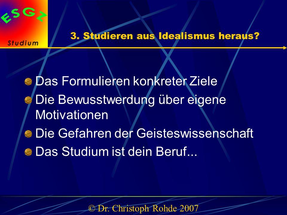 3. Studieren aus Idealismus heraus.