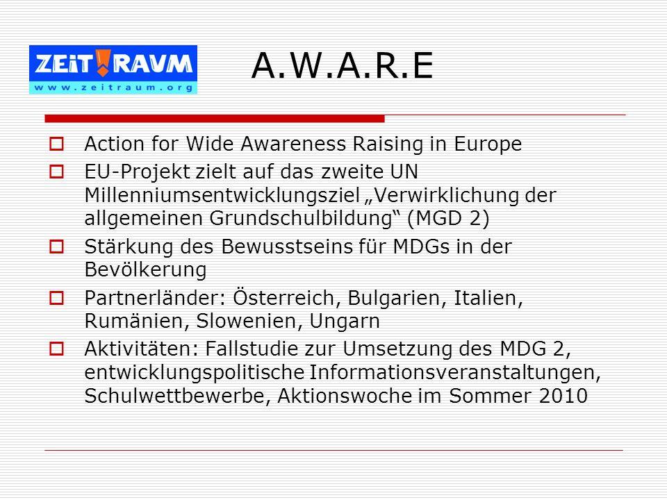 Action for Wide Awareness Raising in Europe EU-Projekt zielt auf das zweite UN Millenniumsentwicklungsziel Verwirklichung der allgemeinen Grundschulbi