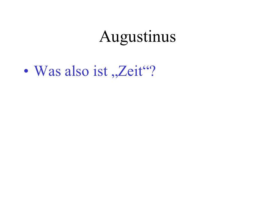 Augustinus Was also ist Zeit