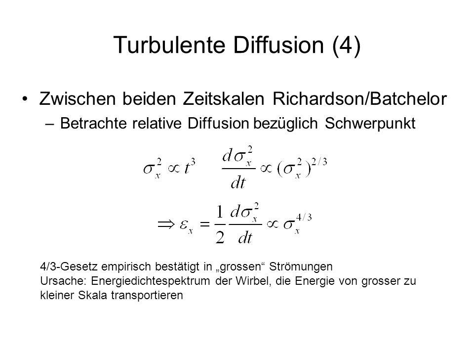 Turbulente Diffusion (4) Zwischen beiden Zeitskalen Richardson/Batchelor –Betrachte relative Diffusion bezüglich Schwerpunkt 4/3-Gesetz empirisch best