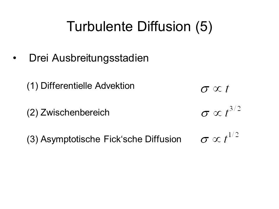 Formeln für die turbulente Diffusion (1) Vertikale turbulente Mischung im breiten Fluss z z zbzb Log-Profil: Reynoldsanalogie Mittelung von turb über die Tiefe und = 0.4 liefert Karmankonstante d.h.