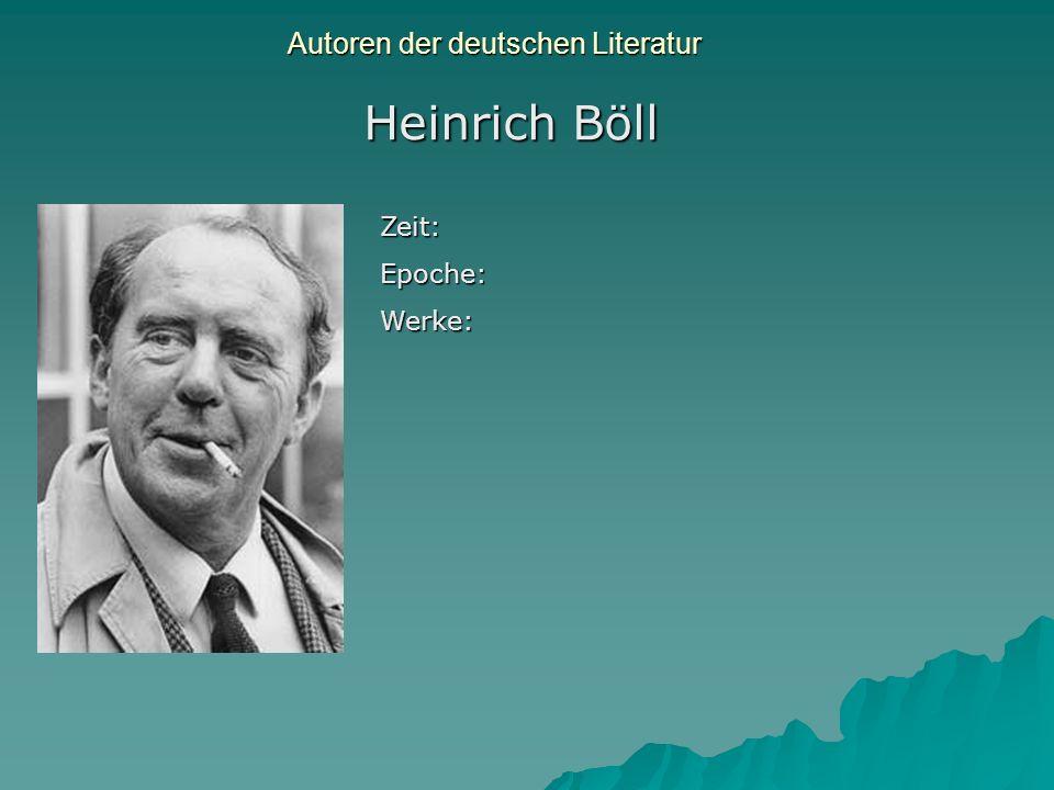 Autoren der deutschen Literatur Heinrich Böll Zeit:Epoche:Werke: