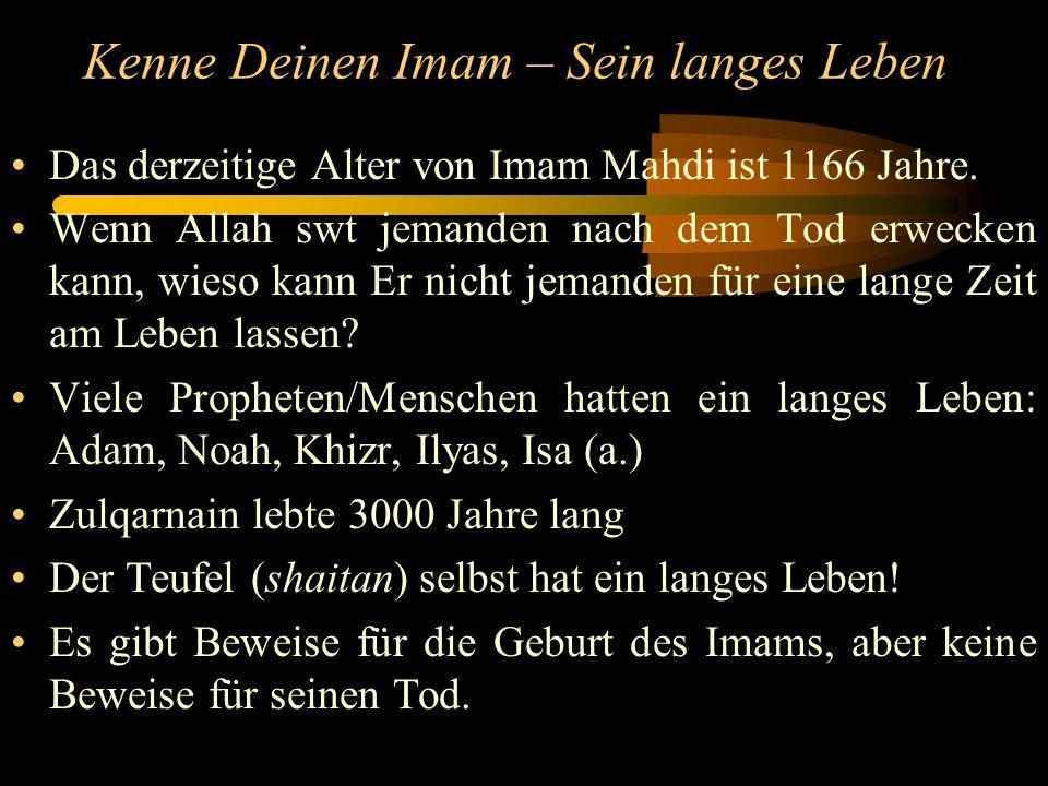 Kenne Deinen Imam – Sein langes Leben Das derzeitige Alter von Imam Mahdi ist 1166 Jahre.