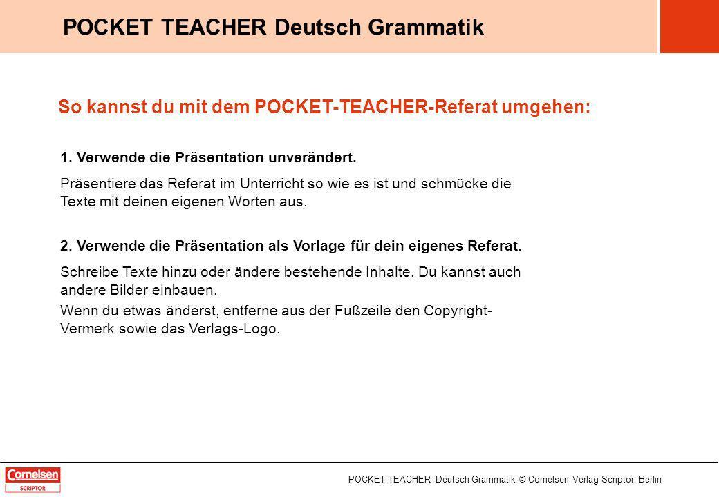 Der Konjunktiv POCKET TEACHER Deutsch Grammatik © Cornelsen Verlag Scriptor, Berlin POCKET TEACHER Deutsch Grammatik 1 / 12