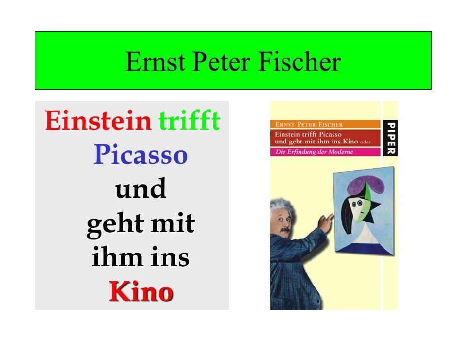 Ernst Peter Fischer geht mit ihm ins Kino Einstein trifft Picasso und geht mit ihm ins Kino