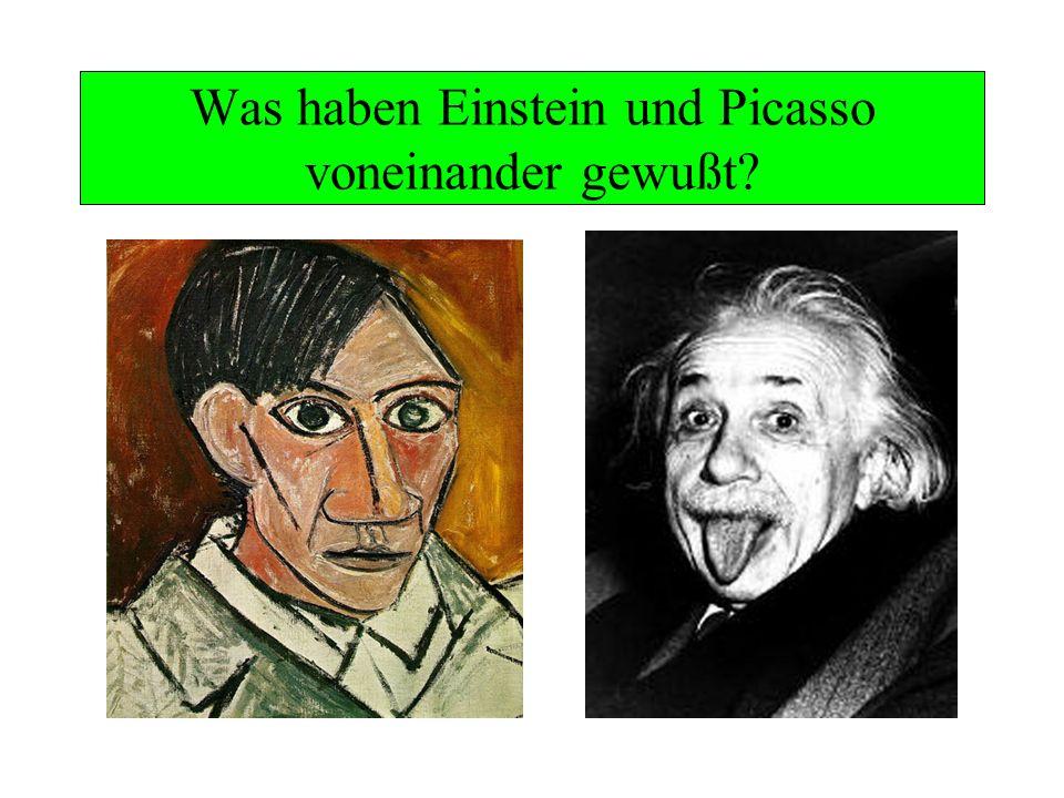 Was haben Einstein und Picasso voneinander gewußt?