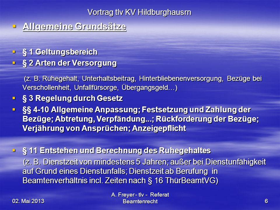 02. Mai 2013 A. Freyer - tlv - Referat Beamtenrecht6 Vortrag tlv KV Hildburghausrn Allgemeine Grundsätze Allgemeine Grundsätze § 1 Geltungsbereich § 1
