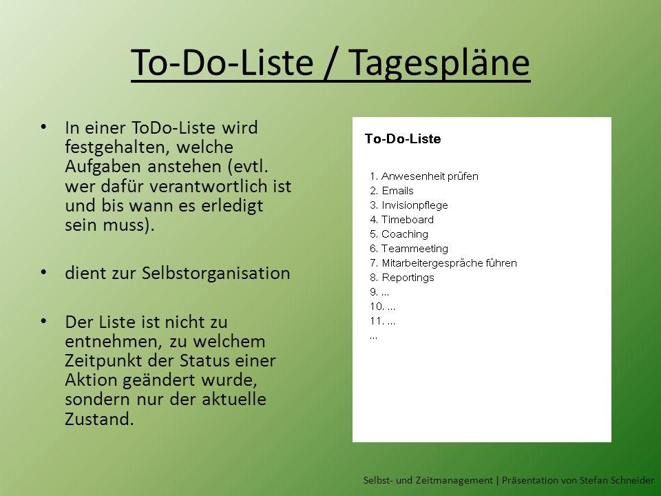 To-Do-Liste / Tagespläne Selbst- und Zeitmanagement | Präsentation von Stefan Schneider In einer ToDo-Liste wird festgehalten, welche Aufgaben anstehen (evtl.