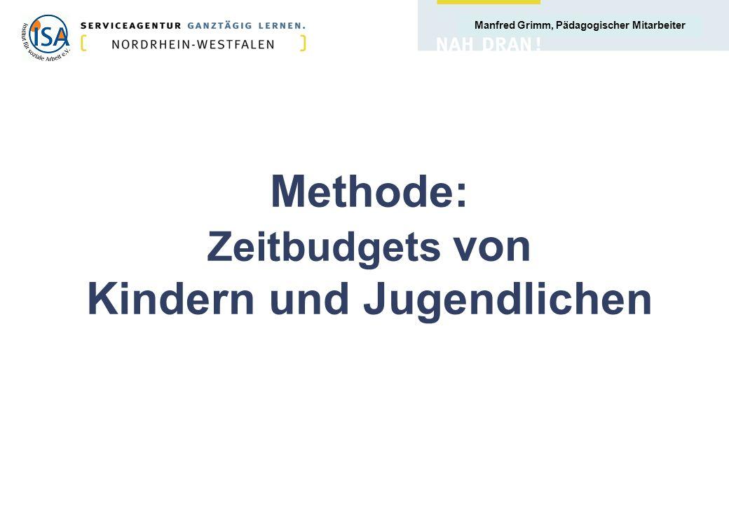 Manfred Grimm, Pädagogischer Mitarbeiter Methode: Zeitbudgets von Kindern und Jugendlichen