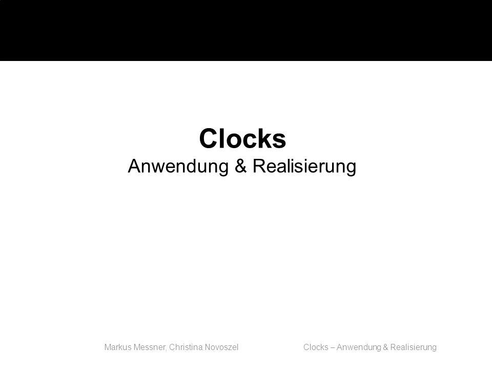 Markus Messner, Christina Novoszel Clocks – Anwendung & Realisierung Zugriff auf SW-Uhr über System Calls: int gettimeofday(struct timeval *tv, struct timezone *tz) int settimeofday(struct timeval *tv, struct timezone *tz) 3.