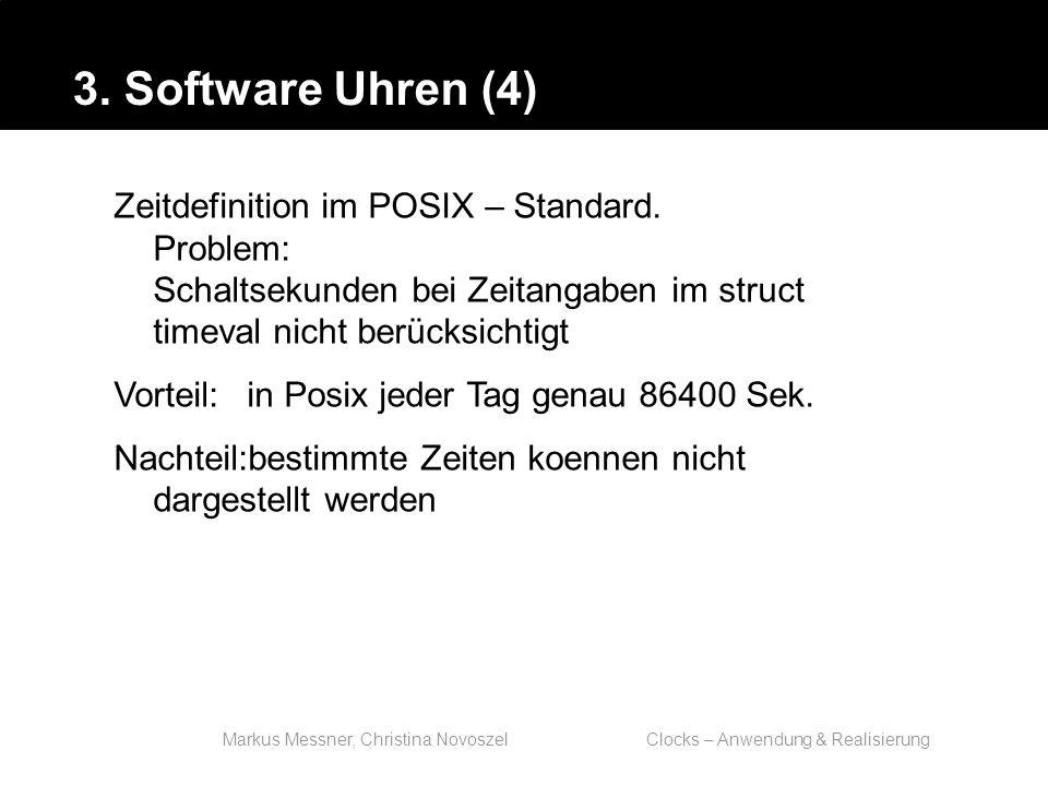 Markus Messner, Christina Novoszel Clocks – Anwendung & Realisierung Zeitdefinition im POSIX – Standard.