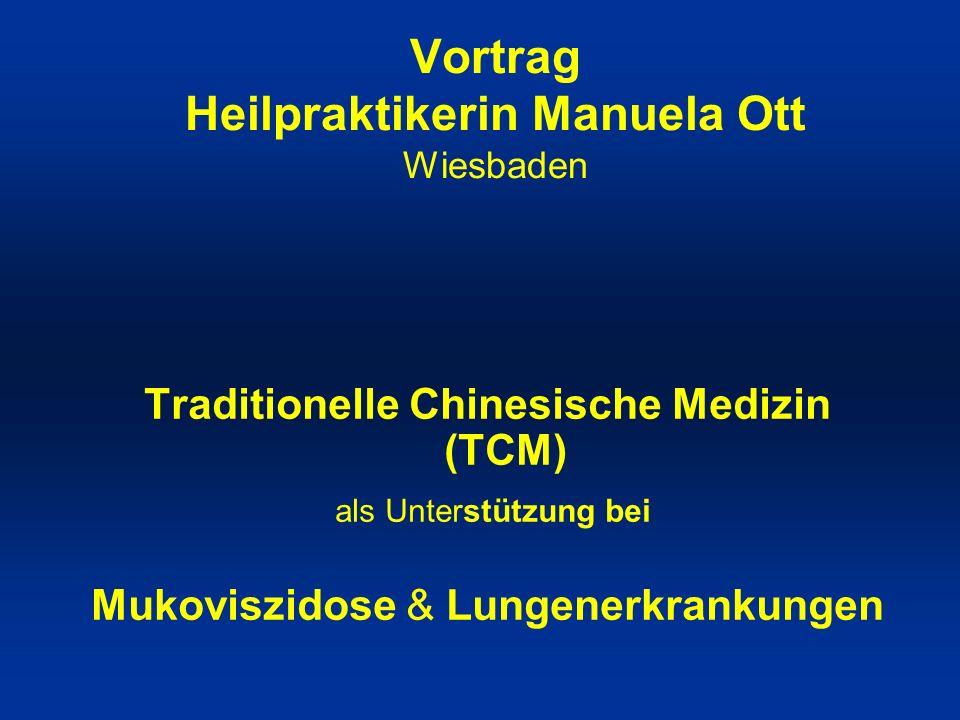 Vortrag Heilpraktikerin Manuela Ott Wiesbaden Traditionelle Chinesische Medizin (TCM) als Unterstützung bei Mukoviszidose & Lungenerkrankungen